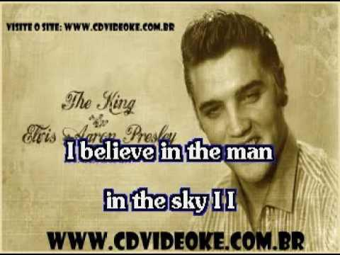 Elvis Presley   I Believe In The Man In The Sky