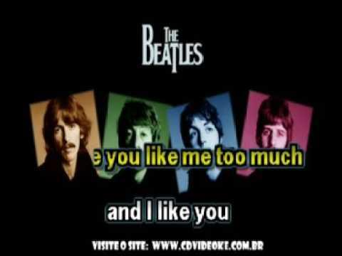 Beatles, The   You Like Me Too Much